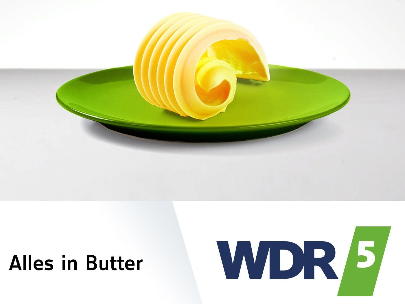 Alles in Butter / WDR5